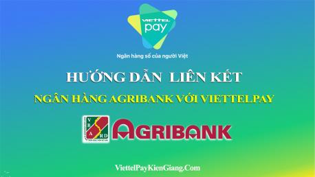 Liên kết ngân hàng Agribank trên ViettelPay