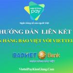Liên kết ngân hàng Bảo việt với ViettelPay
