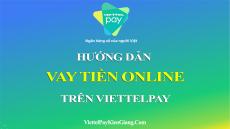 Hướng dẫn vay tiền trên ViettelPay